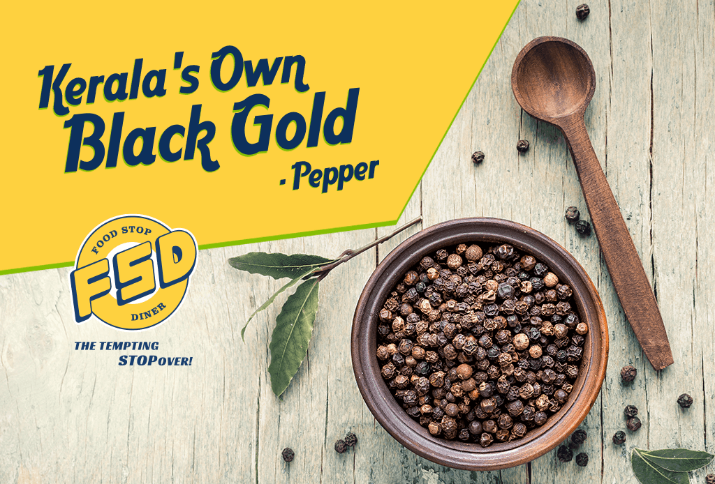 Keralas Own Black Pepper | Best Travel Restaurant Kerala